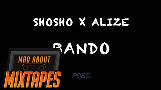 Sho Sho ft. Alize - Bando #MadExclusive | MadAboutMixtapes