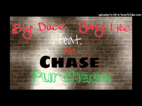Big Duce & Yung Lite feat. Chase- Purchase