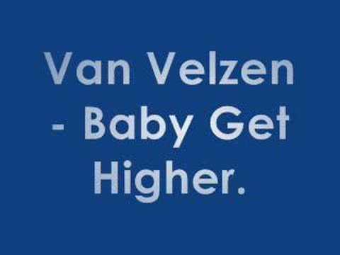 Van Velzen - Baby Get Higher