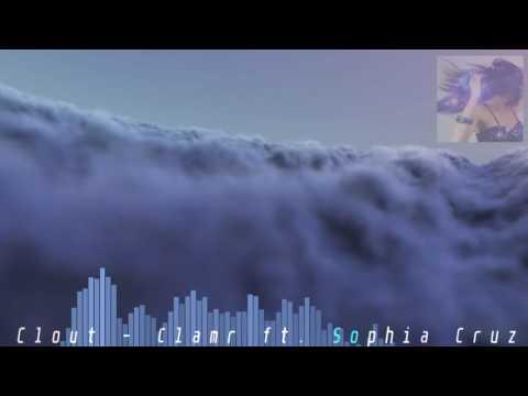 Clout - Clamr ft. Sophia Cruz