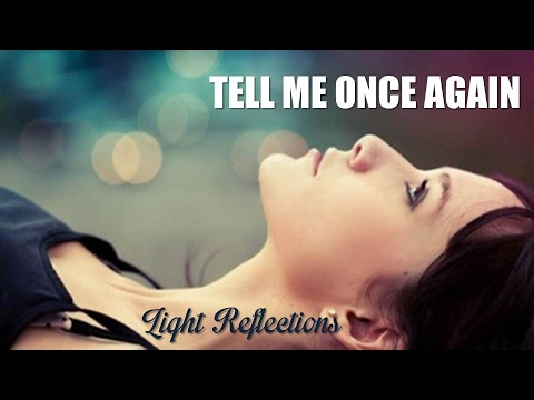 Tell Me Once Again Light Reflections (TRADUÇÃO) HD (Lyrics Video).