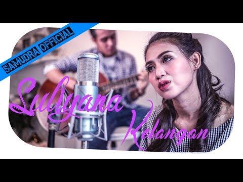 Suliyana - Kelangan (Official Music Video)