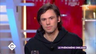 Le phénomène Orelsan - C à Vous - 20/12/2017