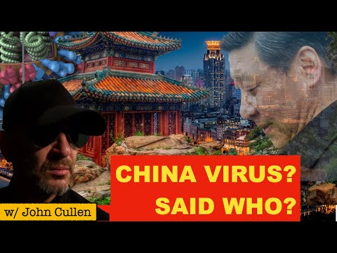 """China Virus?  Said WHO? Based on WHAT?  """"Hypothetically Speaking"""" presented by John Cullen"""