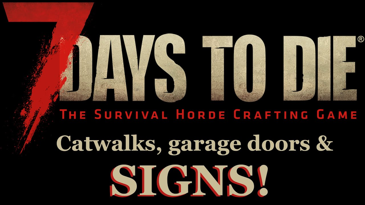 7 days to die alpha 15 catwalks garage doors and signs youtube