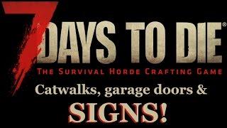 7 days to die alpha 15 catwalks garage doors and signs