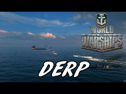 World of Warships - Derp!