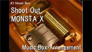 Shoot Out/MONSTA X [Music Box]