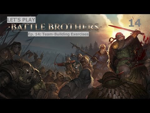Let's Play Battle Brothers - Ep. 14: Team-Building Exercises