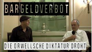 Bargeldverbot: Die Orwellsche Diktatur droht - Finanzexperte Ulrich Horstmann packt aus