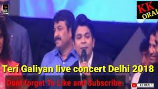 Download lagu Teri Galiyan live concert Delhi 2018 Ankit tiwari live concert Delhi