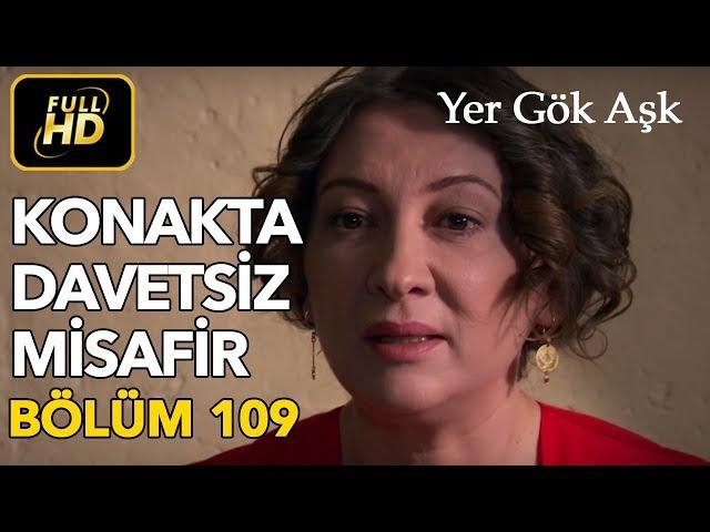 Yer Gök Aşk > Episode 109