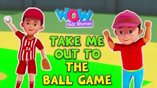 Take Me Out To The Ball Gam - Nursery Rhymes | Baby Songs In English | English Poem |Wow Kidz Rhymes