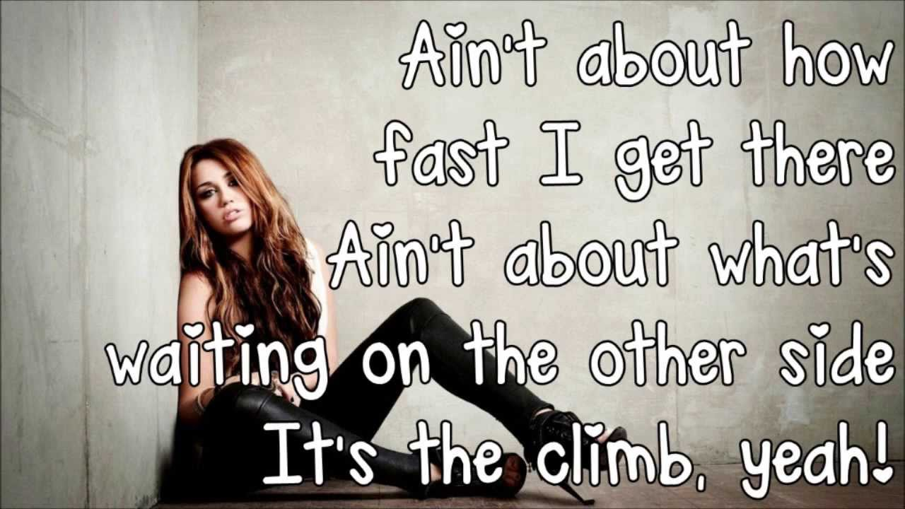 The climb miley cyrus lyrics live and learn