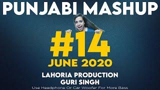 Punjabi Mashup #14 | June 2020 | Latest Song | Lahoria Production | Guri Singh  | 320 Kbps