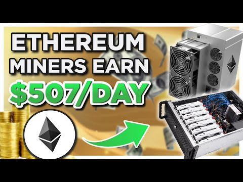Ethereum miners are EARNING UP TO $507 PER DAY with each mining rig