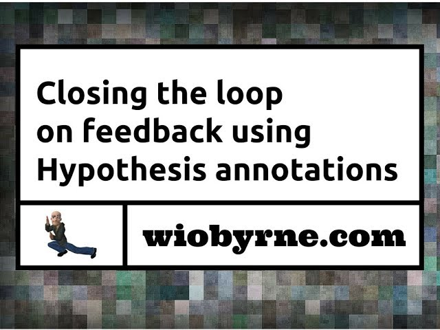 Closing the loop on feedback using Hypothesis annotations