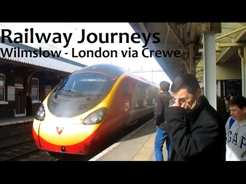 Wilmslow - London Euston via Crewe! (Railway Journeys)