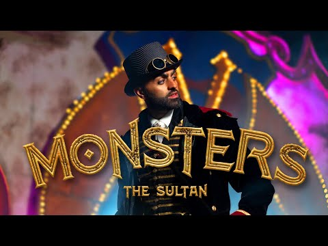 The Sultan - Monsters (Official Music Video)