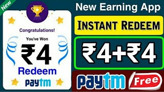 Earn ₹4 Paytm Cash || Instant Payment || New Lifetime Earning App 2020