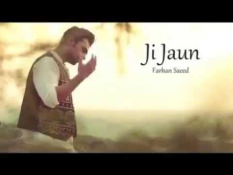 Ji Jaun   Farhan Saeed   2016   New song by Farhan saeed
