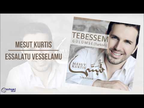 Mesut Kurtis - Essalatu Vessalamu | Audio