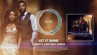D Naff & Lady May Africa - let it shine