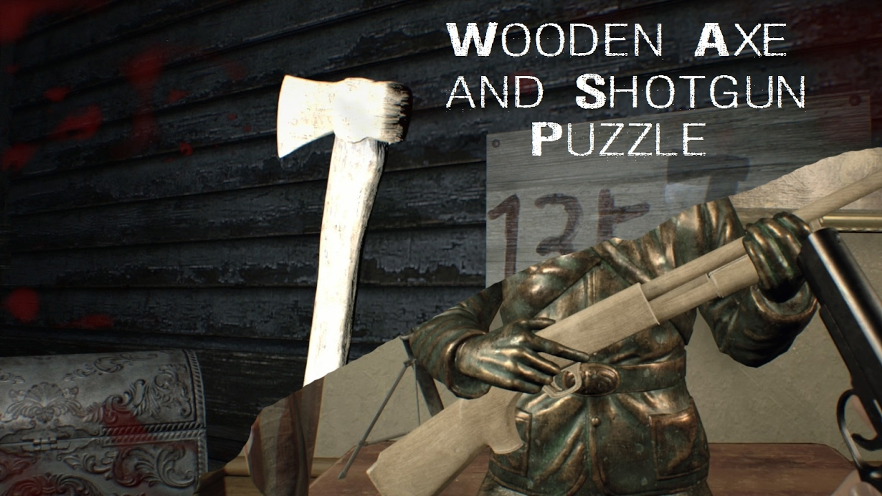 Resident Evil 7 Wooden Axe And Shotgun Puzzle Youtube