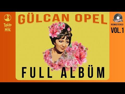 Gülcan Opel - Unutulmayan 45'likler - Full Albüm - Official Audio -Remastered indir