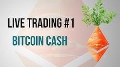 Live Trading #1:  BCHUSD