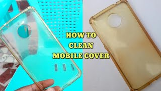 How To Clean Your Transparent cover l How To Remove Your Yellowish Phone Cover l Mobile Tech Tamil