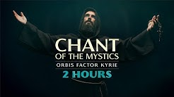 Chant of the Mystics: Divine Gregorian Chant 'Kyrie eleison (orbis factor)' - 2 hour Version