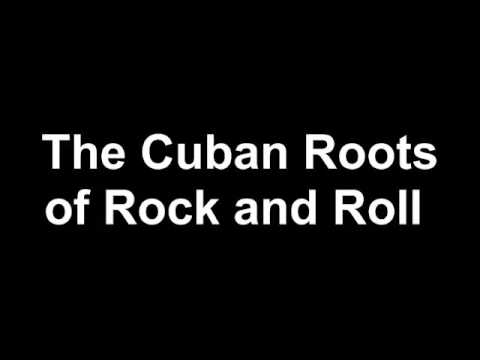 The Cuban Roots of Rock and Roll