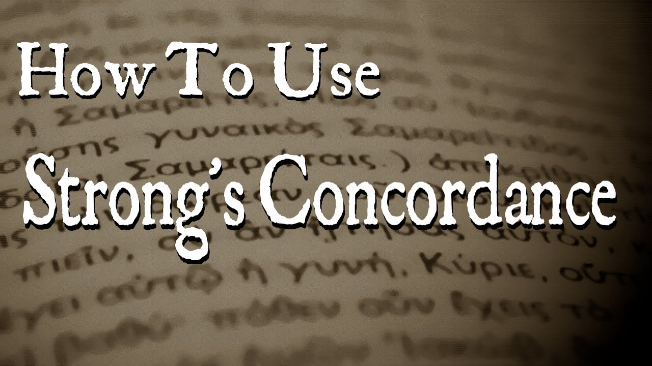 How to Use Strong's Concordance