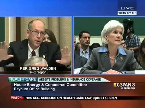 Greg Walden questions Sec. Sebelius about testing problems, rate hikes associated with health law