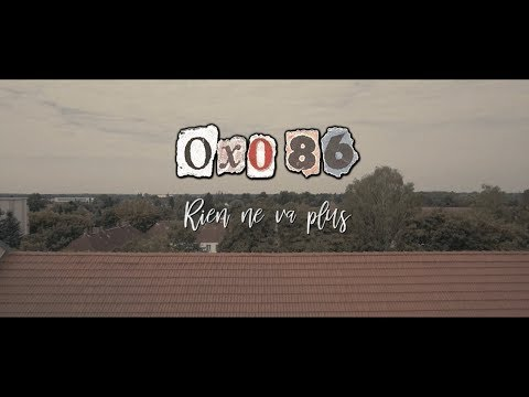 Oxo86 - Rien ne va plus (Offizielles Video)