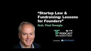 Startup Law and Fundraising | TF Labs Podcast Interview with Paul Swegle