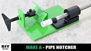 Make A Pipe Notcher | Homemade Tube Notcher | Diamleon Diy Builds
