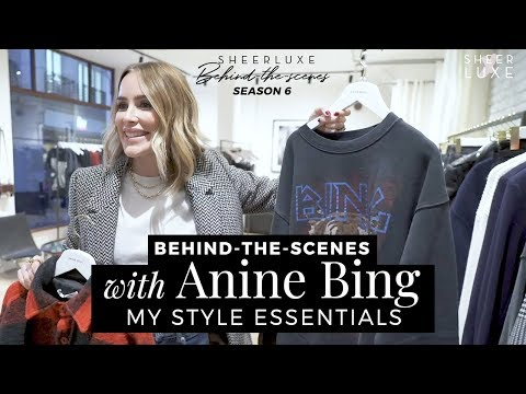 BTS With Anine Bing: My Style Essentials   SheerLuxe Behind-The-Scenes S6 Episode 11