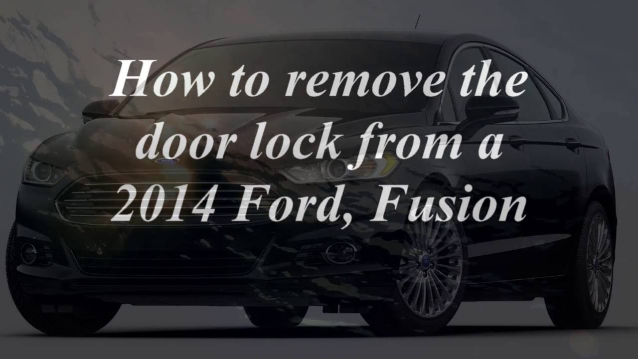 2014 Ford Fusion Door Lock Removal Youtube