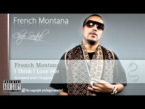 French Montana - I Think I Love Her (Screwed And Chopped)