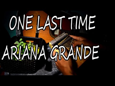 One last time - Ariana Grande - Kalimba Cover - Pop Song on African Thumb Piano