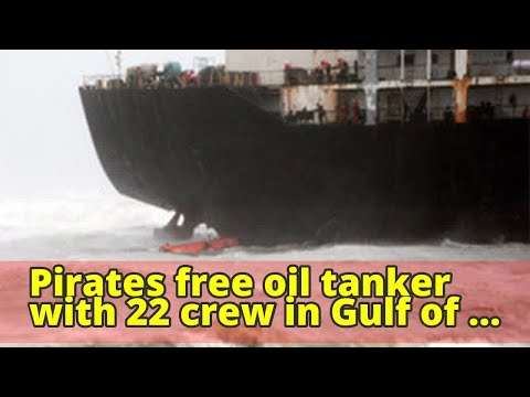 Pirates free oil tanker with 22 crew in Gulf of Guinea