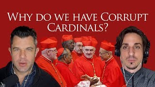 Why Do We Have Corrupt Cardinals? History up to Pope Francis