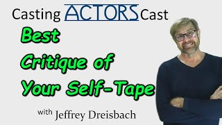 Best Critique of Your Self Tape