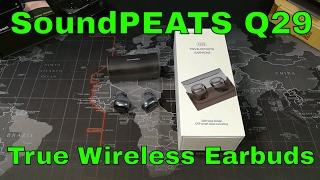 SoundPeats Q29 True Wireless TWS Earbuds - Reviewed