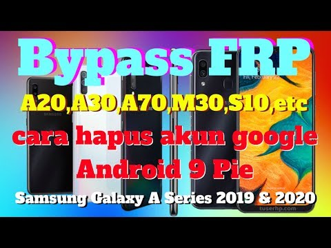 Bypass FRP Samsung A10 A20 A30 Android 9
