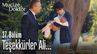 Teşekkürler Ali... - Mucize Doktor 37. Bölüm