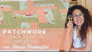 Patchwork técnica Zig Zag com Patricia Washhington