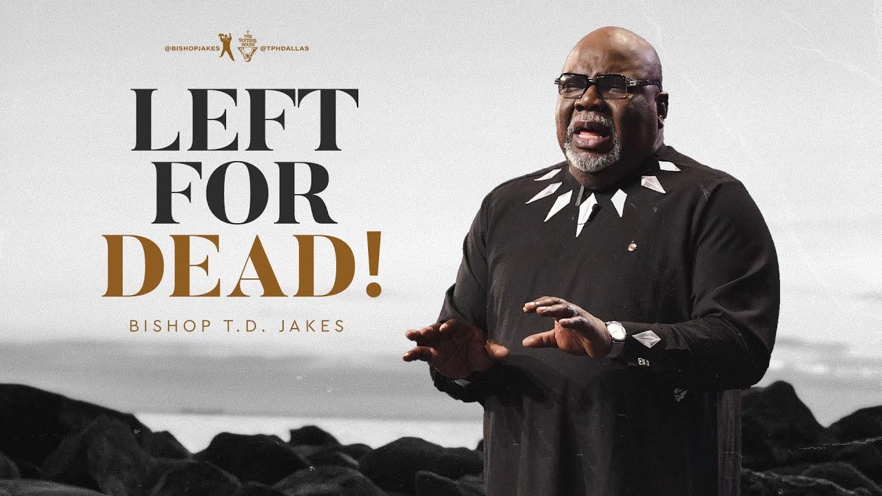 Download Left for Dead - Bishop T.D. Jakes
